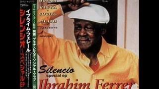 Ibrahim Ferrer - Silencio (lyrics)