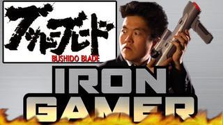 Iron Gamer - Bushido Blade