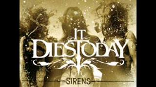 It Dies Today - Sirens