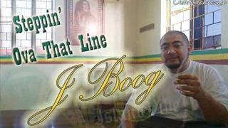 J Boog - Steppin' Ova That Line (Major Heat) ~~~ISLAND VIBE~~~