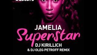 Jamelia - Superstar (DJ KIRILLICH & OLEG PETROFF Remix)