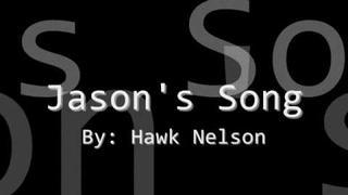 Jason's Song - Hawk Nelson [[with lyrics]]