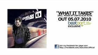 Jean Elan - What It Takes (Original Mix / Klik Klak RMX / DBN RMX)