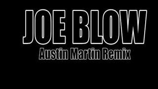 Joe Blow - Austin Martin Remix