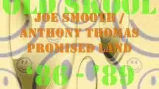 Joe Smooth / Anthony Thomas - Promised Land