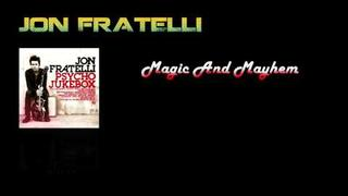 Jon Fratelli - Magic And Mayhem (Lyrics!)