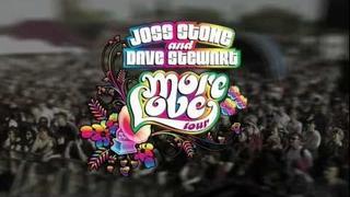 JOSS STONE & DAVE STEWART - MORE LOVE TOUR