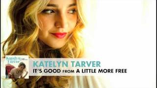 Katelyn Tarver: It's Good (Audio)