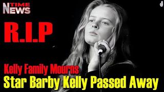 Kelly Family mourns | Barby Kelly died at the age of 45 | newstime