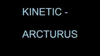 Kinetic - Arcturus