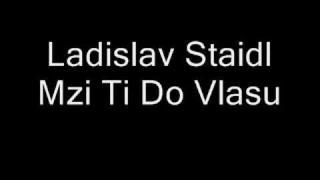 Ladislav Štaidl - Mží ti do vlasů
