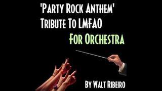 LMFAO ft. Lauren Bennett, GoonRock 'Party Rock Anthem' For Orchestra by Walt Ribeiro