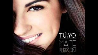Maite Perroni - Tú y Yo