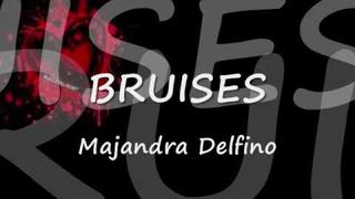 Majandra Delfino - Bruises