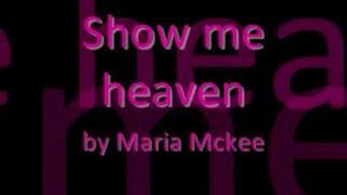 Maria Mckee-Show me heaven (lyrics)