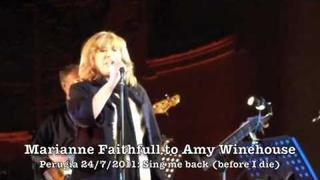 "Marianne Faithfull to Amy Winehouse ""Sing me Back Home (before I die)"" 24/7/2011"