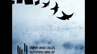 Maya Jane Coles - Humming Bird (Original)