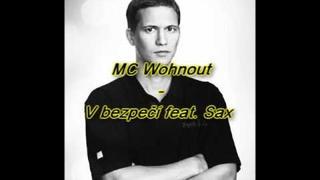 MC Wohnout - V bezpečí feat. Sax -2011-