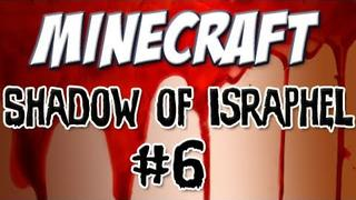 "Minecraft - ""Shadow of Israphel"" Part 6: Mission Impossible"