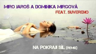 Miro Jaros & Dominika Mirgova feat. Suvereno - Na pokraji sil