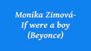 Monika Zimová - If were a boy (Beyonce)