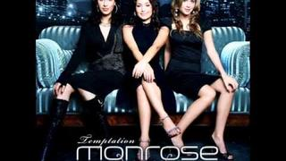 Monrose - Your Love Is Right Over Me