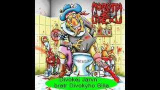 Morčata na útěku - Divokej Jaryn - bratr Divokýho Billa NEW ! ! ! 2010