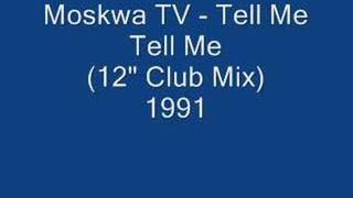 "Moskwa TV - Tell Me Tell Me (12"" Club Mix)"
