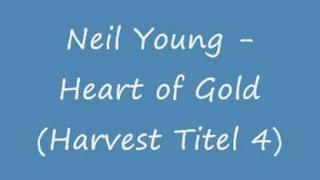 Neil Young - Heart Of Gold ( Harvest )