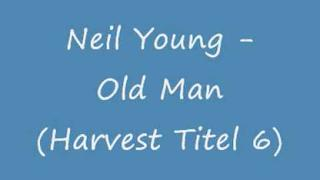 Neil Young - Old Man ( Harvest )