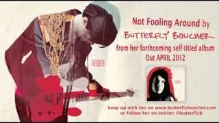 Not Fooling Around - by Butterfly Boucher