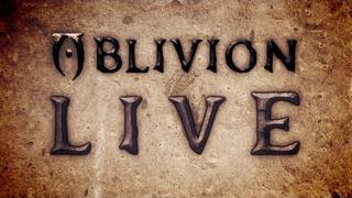 Oblivion LIVE! - Episode 18 - A Knife in the Dark