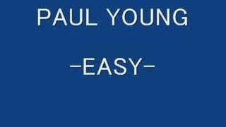 PAUL YOUNG -EASY