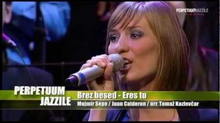 Perpetuum Jazzile - Brez besed / Eres Tu (LIVE)
