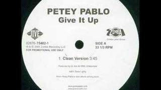 Petey Pablo- Give It Up