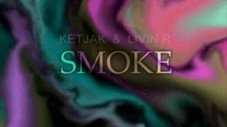 Phil Garant - Smoke (Ketjak & Livin R mix)