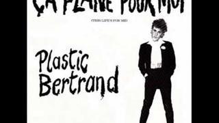 Plastic Bertrand Ca Plane Pour Moi
