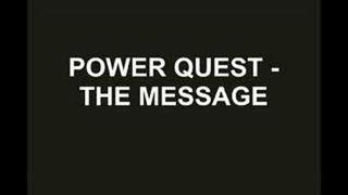Power Quest - The Message