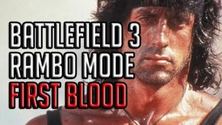 RAMBO MODE - FIRST BLOOD - Battlefield 3!