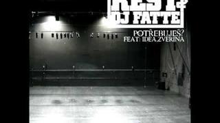 Rest & DJ Fatte feat Zverina,Idea - Potřebuješ?