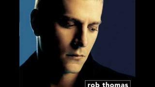 Rob Thomas -- Something to Be