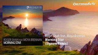 Roger Shah feat. Moya Brennan - Morning Star (Signum Remix)