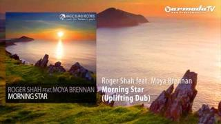 Roger Shah feat. Moya Brennan - Morning Star (Uplifting Dub)