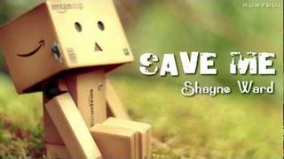 Save Me (w/ Lyrics) - Shayne Ward