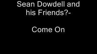 Sean Dowdell and his Friends? - Come On/Commit