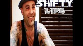 SHIFTY - LIFE !!