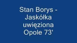Stan Borys - Jaskólka uwięziona