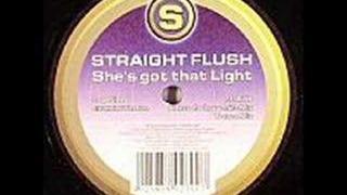 Straight Flush - She's Got That Light (Radio Mix)