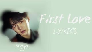 Suga - First Love