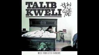 """Talib Kweli """"How You Love Me"""""""
